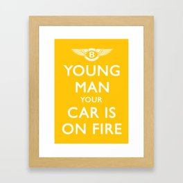 Your Car Is On Fire Framed Art Print