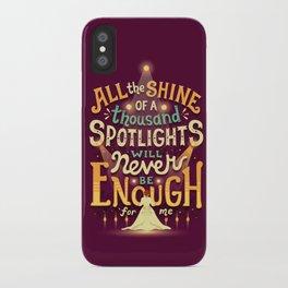 Never Enough iPhone Case