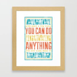 You Can Do Anything Framed Art Print