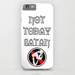 Not Today Satan iPhone Case