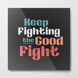 The Good Fight II Metal Print