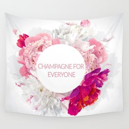 Champagne for everyone Wall Tapestry