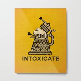 INTOXICATE V2 Metal Print