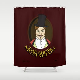 The Show Must Go On Shower Curtain