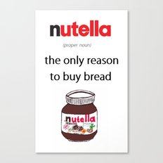 Nutella -only reason Canvas Print