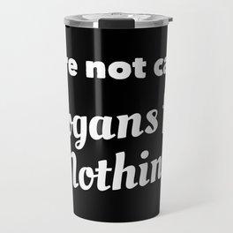 We're Not Called Slogans for Nothing Travel Mug
