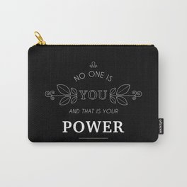No One Is You & That Is Your Power - Quote (White On Black) Carry-All Pouch