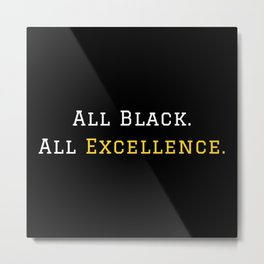 All Black Excellence Metal Print