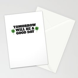 Tomorrow Will Be A Good Day Stationery Cards