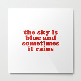 The Sky Is Blue (Truth Wows) Metal Print