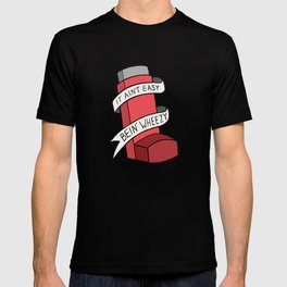It Ain't Easy Bein' Wheezy (Red) T-shirt