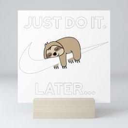 Sloth just do it later Mini Art Print