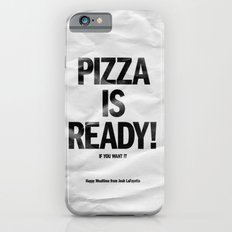 Pizza is Ready! Slim Case iPhone 6s