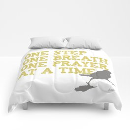 ONE STEP ONE BREATH ONE PRAYER AT A TIME Comforters