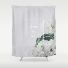 Peace, Be Still Shower Curtain