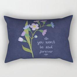 You Won't Be Sad Forever Rectangular Pillow