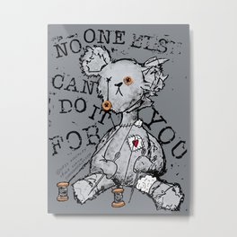 NO ONE ELSE CAN DO IT FOR YOU - grey Metal Print