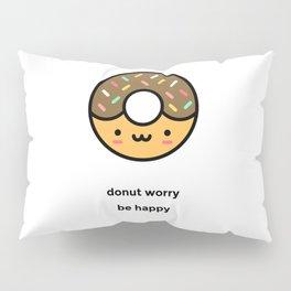 JUST A PUNNY DONUT JOKE! Pillow Sham