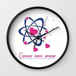 Conçue avec amour et science (Infertilité) Wall Clock