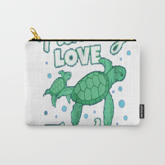 I Just Freaking Love Turtles T-Shirt for Sea Turtle Lovers Carry-All Pouch