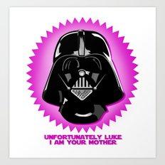 Luke, I am your mother Art Print