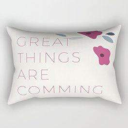 Great things are comming Rectangular Pillow