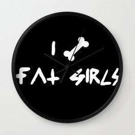 I Bone Fat Girls Wall Clock