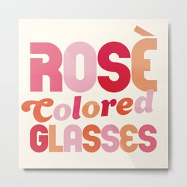 """""""Rose Colored Glasses"""" Colorful Typography Art For Wine Lovers Metal Print"""