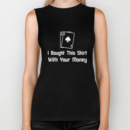 I Bought This with Your Money Poker Adult Funny Gambling Poker Biker Tank