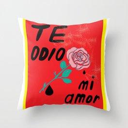 Te odio mi amor Throw Pillow