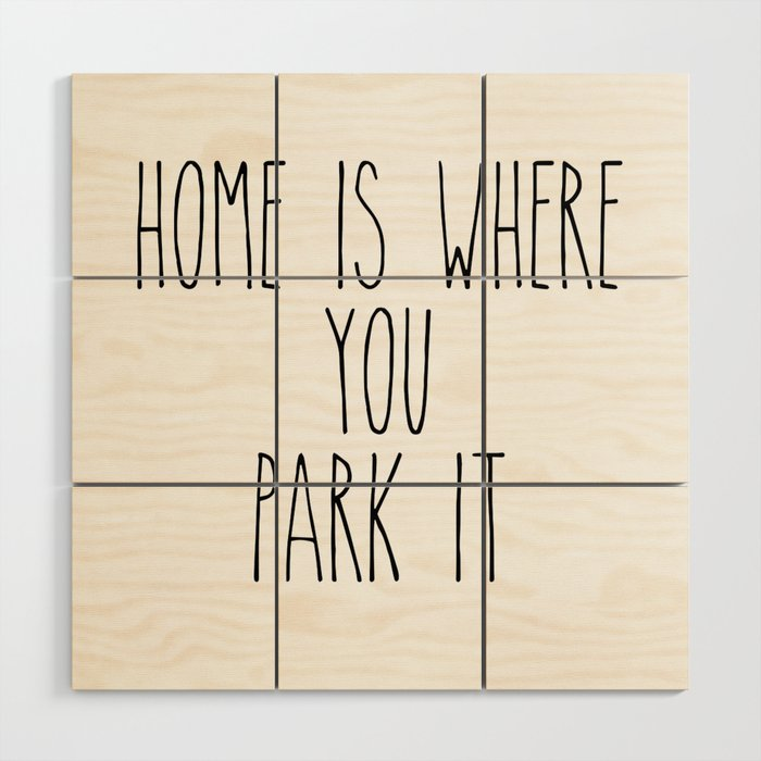 Home is Where You Park It Wood Wall Art