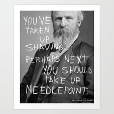YOU'VE TAKEN UP SHAVING. PERHAPS NEXT YOU SHOULD TAKE UP NEEDLEPOINT.  Art Print