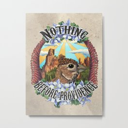 Nothing Before Providence  Metal Print