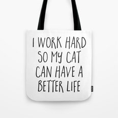 Cat Better Life Funny Quote Tote Bag