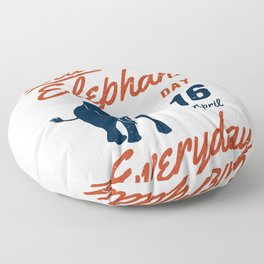 Save the elephants day product 16th april Save the elephants Floor Pillow