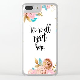 We're all mad here - golden floral Clear iPhone Case