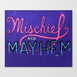 Mischief And Mayhem Canvas Print