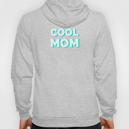 The Cool Mom I Hoody
