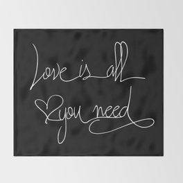 Love is all you need white hand lettering on black Throw Blanket