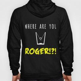 Where are you Roger Sling Shot Catapult Grandma  Hoody