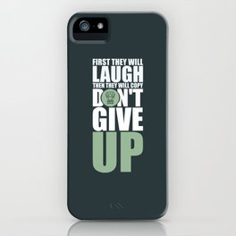Lab No. 4 - First They Will Laugh Then Gym Inspirational Quotes Poster iPhone Case