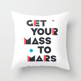 Get Your Mass to Mars (Modern/Dark) Throw Pillow