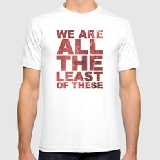 WE ARE ALL THE LEAST OF THESE (Matthew 25) MEDIUM White Mens Fitted Tee
