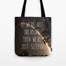 Dreaming or Sleeping Tote Bag