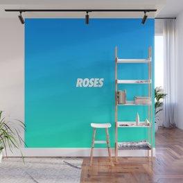 #TBT - ROSES Wall Mural