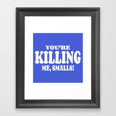 The Sandlot  |  You're Killing Me, Smalls! Framed Art Print
