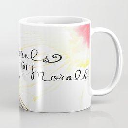 Florals Not Morals Coffee Mug