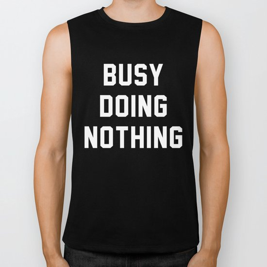 Busy Doing Nothing Biker Tank