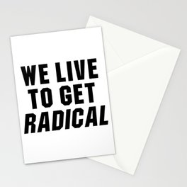 We live to get radical Point Break quote Stationery Cards