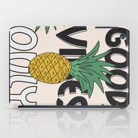 good vibes only iPad Cases featuring GOOD VIBES ONLY by .eg.